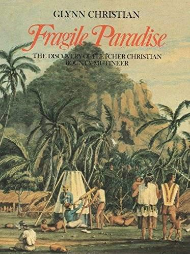 9780316140638: A Fragile Paradise: The Discovery of Fletcher Christian Bounty Mutineer