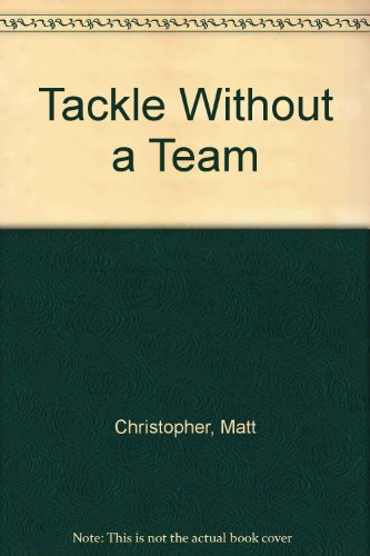 9780316140676: Tackle Without a Team