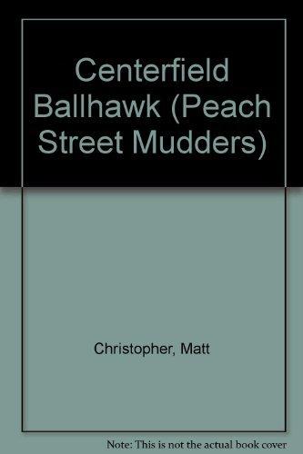 9780316140799: Centerfield Ballhawk (Peach Street Mudders)