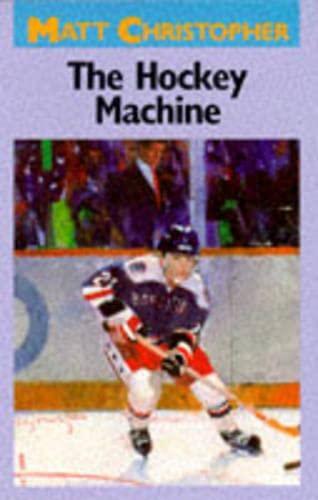9780316140874: The Hockey Machine (Matt Christopher Sports Classics)