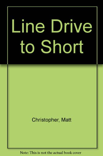 9780316140980: Line Drive to Short