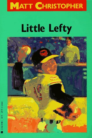 9780316141000: Little Lefty (Matt Christopher Sports Classics)