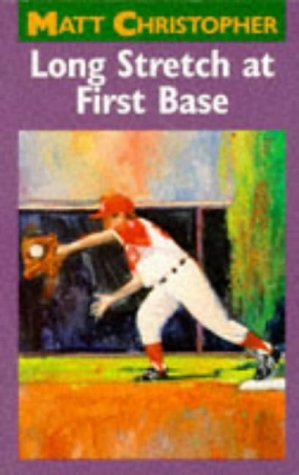 9780316141017: Long Stretch at First Base (Matt Christopher Sports Classics)