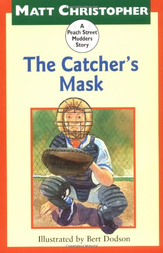 9780316141857: The Catcher's Mask (Peach Street Mudders)