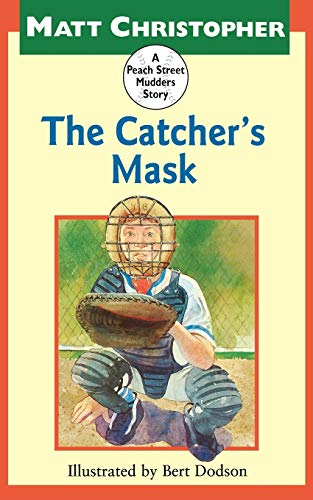 9780316141864: The Catcher's Mask (Peach Street Mudders)