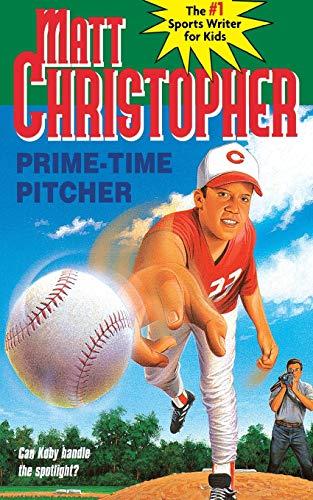 9780316142137: Prime-Time Pitcher (Matt Christopher Sports Classics)