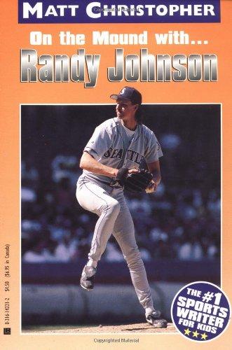 9780316142212: Randy Johnson: On the Mound With... (Matt Christopher Sports Bio Bookshelf)