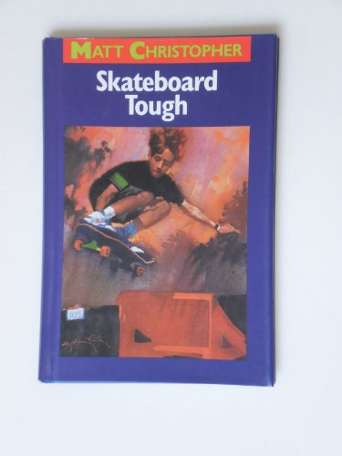 9780316142472: Skateboard Tough (Matt Christopher Sports Classics)
