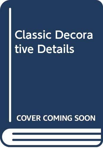 9780316142564: Classic Decorative Details