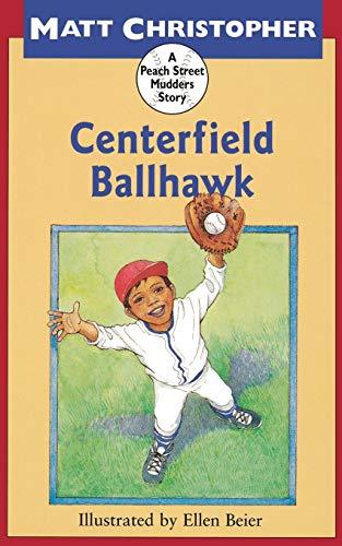 9780316142724: Centerfield Ballhawk (Peach Street Mudders) (Soar to Success) (Peach Street Mudders Story)