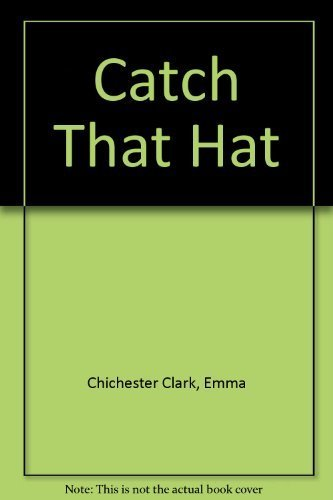 9780316144964: Catch That Hat
