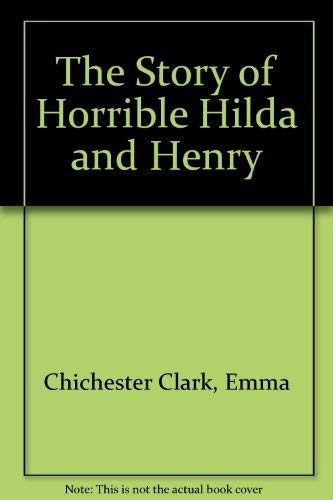 9780316144988: The Story of Horrible Hilda and Henry