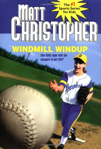 Windmill Windup (0316145319) by Matt Christopher