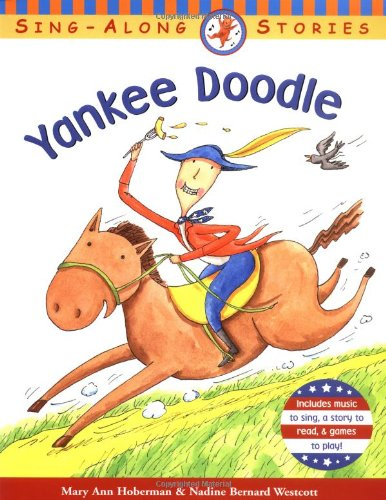Yankee Doodle (Sing-Along Stories): Hoberman, Mary Ann