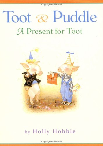A Present for Toot (Toot & Puddle): Hollie Hobbie