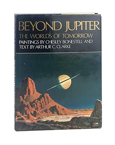 Beyond Jupiter: The Worlds of Tomorrow: Bonestell, Chesley; Clarke, Arthur Charles