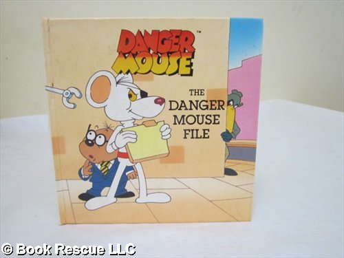 9780316147095: The Danger Mouse File (Danger Mouse Series)