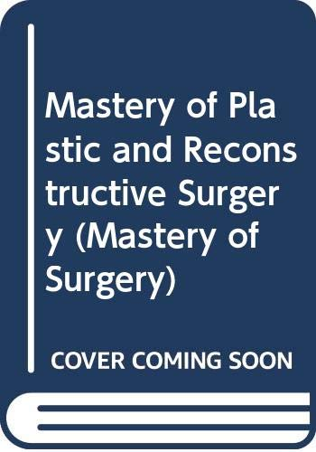 9780316150033: Mastery of Plastic and Reconstructive Surgery (Three-Volume Set)