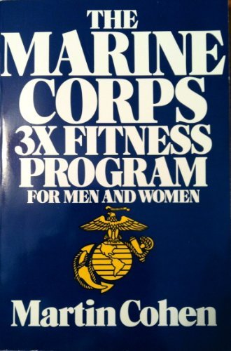 9780316150187: The Marine Corps 3x fitness program
