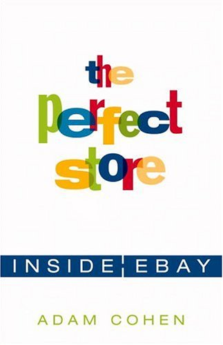 9780316150484: The Perfect Store: Inside eBay
