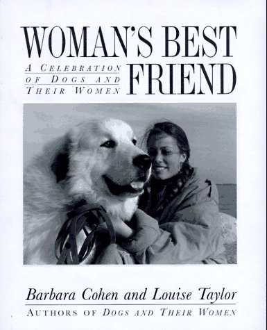 9780316150545: Woman's Best Friend: A Celebration of Dogs and Their Women