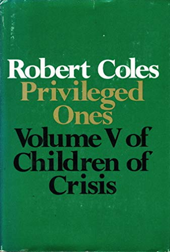 Privileged Ones: The well-off and the rich in America: Vol 5 Children of Crisis