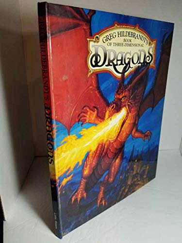 9780316152402: Greg Hildebrandt's Book of Three-Dimensional Dragons