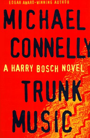 Trunk Music (Harry Bosch): Connelly, Michael