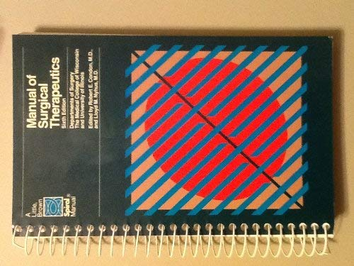 Manual of Surgical Therapeutics (A Little, Brown spiral manual): Condon, Robert E., Nyhus, Lloyd M.