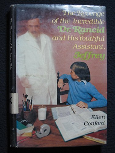 9780316152884: The Revenge of the Incredible Dr. Rancid and His Youthful Assistant, Jeffrey