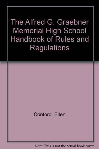 9780316152938: The Alfred G. Graebner Memorial High School Handbook of Rules and Regulations: A Novel