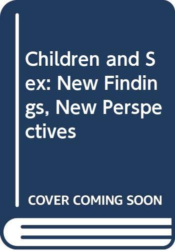 9780316153317: Children and Sex: New Findings, New Perspectives
