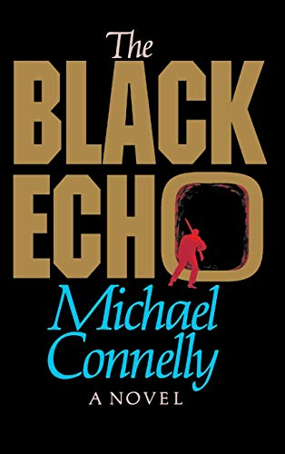THE BLACK ECHO (Early Signed Copy): Connelly, Michael
