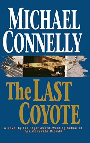 The Last Coyote: Connelly, Michael