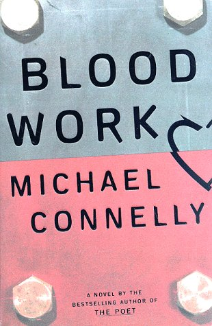 Blood Work. {SIGNED}. { FIRST EDITION/ FIRST PRINTING.}.{ With SIGNING PROVENANCE.}.