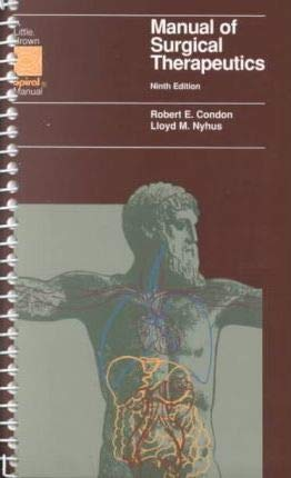 9780316154024: Manual of Surgical Therapeutics (Lippincott Manual Series (Formerly known as the Spiral Manual Series))