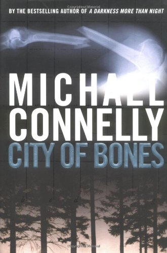 CITY OF BONES: Connelly, Michael