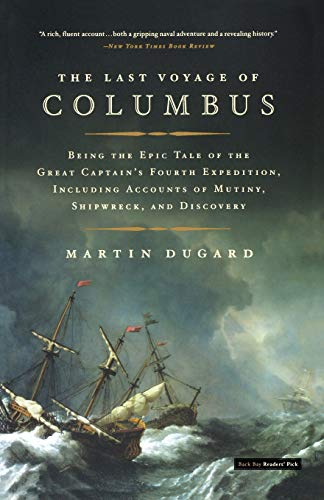 9780316154567: The Last Voyage of Columbus: Being the Epic Tale of the Great Captain's Fourth Expedition, Including Accounts of Mutiny, Shipwreck, and Discovery