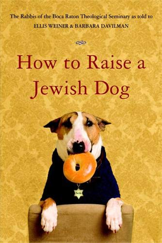 9780316154666: How to Raise a Jewish Dog