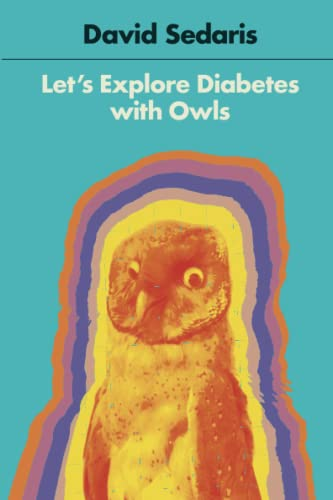 Let's Explore Diabetes with Owls: Sedaris, David