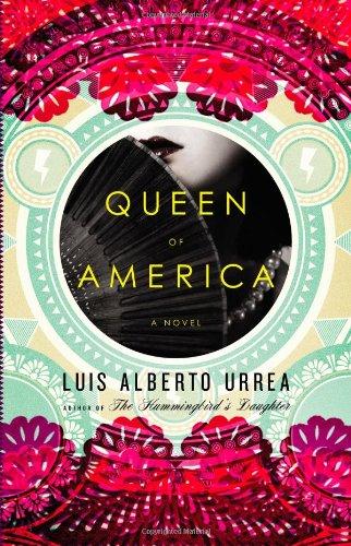 QUEEN OF AMERICA: A Novel: Urrea, Luis Alberto