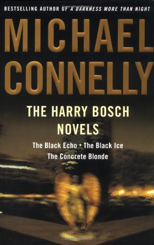 9780316154970: The Harry Bosch Novels: The Black Echo/The Black Ice/The Concrete Blonde