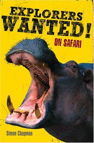 9780316155410: Explorers Wanted!: On Safari