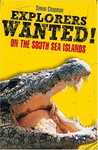 9780316155496: Explorers Wanted!: On the South Sea Islands