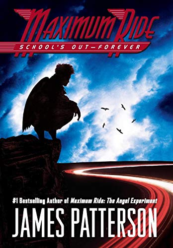 School's Out - Forever: Maximum Ride #2 ***SIGNED***: James Patterson