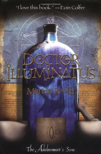 Doctor Illuminatus: The Alchemist's Son, Part I: Martin Booth