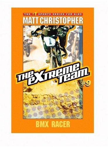 9780316155847: The Extreme Team #9: BMX Racer