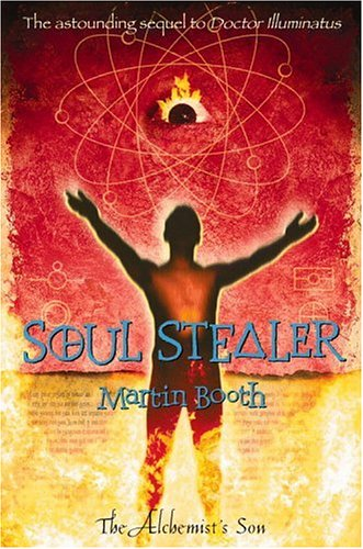 Soul Stealer: The Alchemist's Son Part II (9780316155915) by Martin Booth