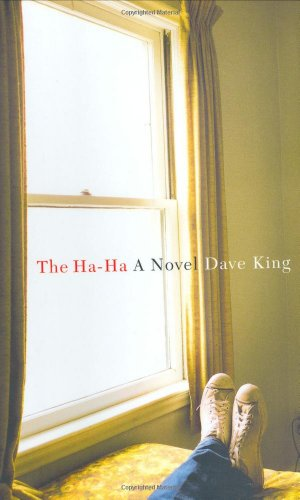 The Ha-Ha: A Novel.: Dave King.