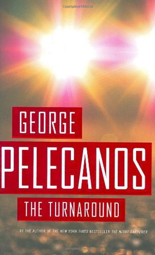 The Turnaround: Pelecanos, George